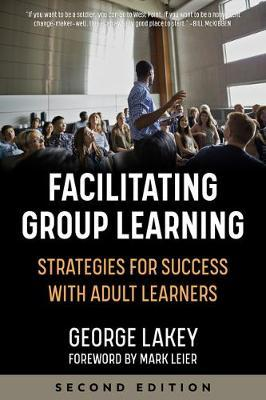 Facilitating Group Learning : Strategies for Success with Diverse Learners