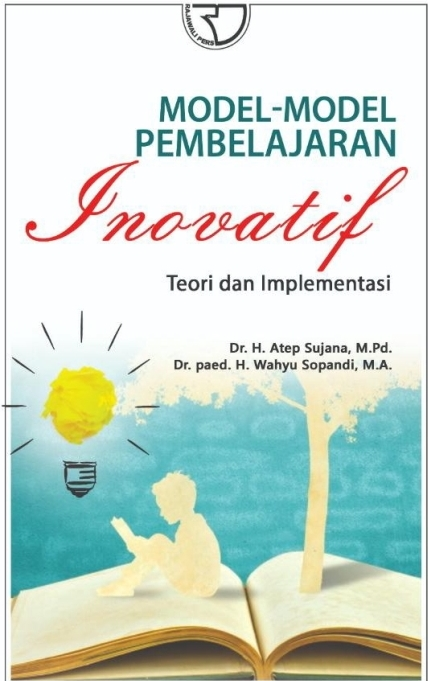 Model-Model embelajaran Inovatif : Teori dan Implementasi